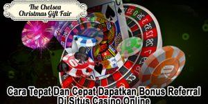 Casino Online Cara Tepat Dan Cepat Dapatkan Bonus