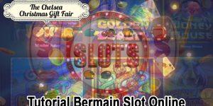 Slot Online - Tutorial Bermain Slot Online - ChelseaChristmasGiftFair