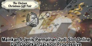 Slot Online Dan Dapatkan Jackpot Progressive - ChelseaChristmasGiftFair